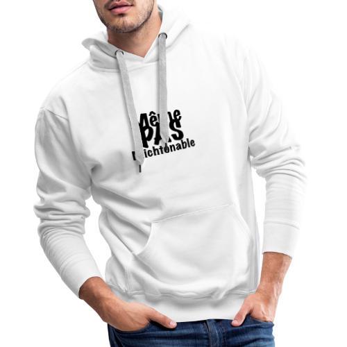 Même pas michtonable - Lettrage Black - Sweat-shirt à capuche Premium pour hommes