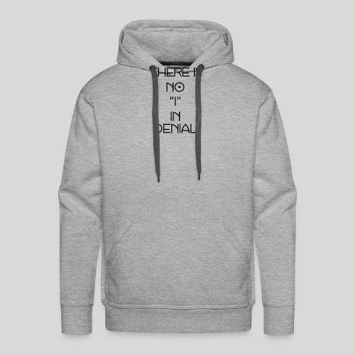 No I in denial - Mannen Premium hoodie