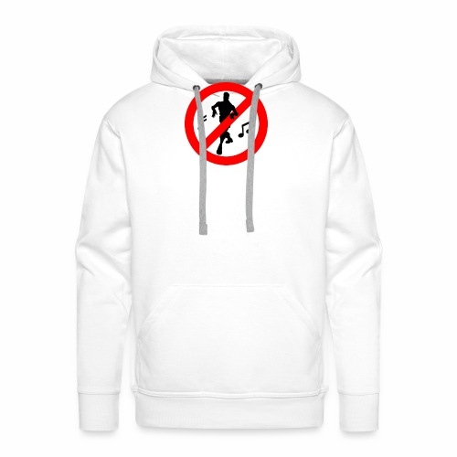No Dancing Allowed - Men's Premium Hoodie