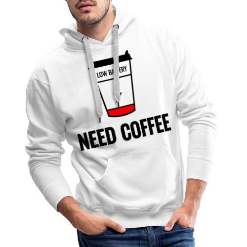 need coffee - Miesten premium-huppari