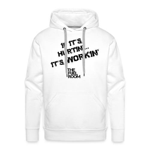 Hurtin' Workin' slogan in BLACK - Men's Premium Hoodie