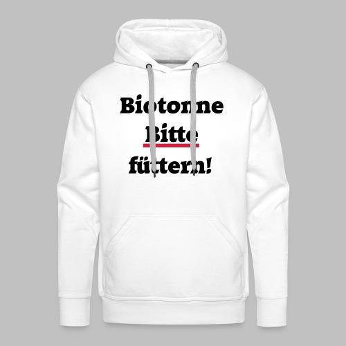 Biotonne - Bitte füttern! - Männer Premium Hoodie