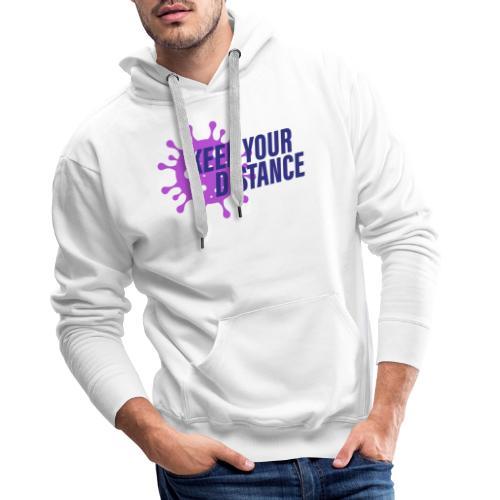 Keep your distance - Mannen Premium hoodie