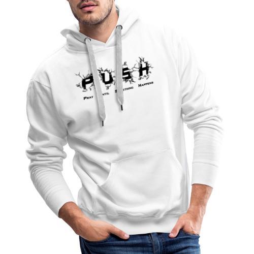 PUSH Black TEE - Männer Premium Hoodie