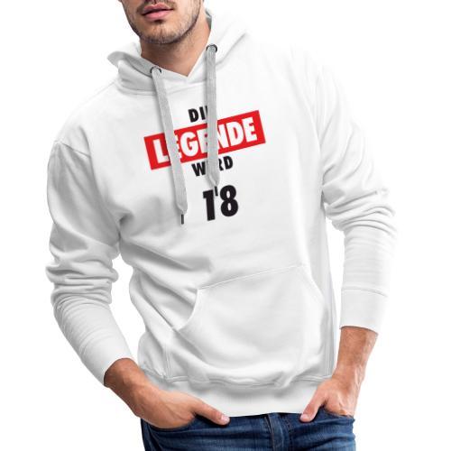 Die Legende wird 18 - Männer Premium Hoodie