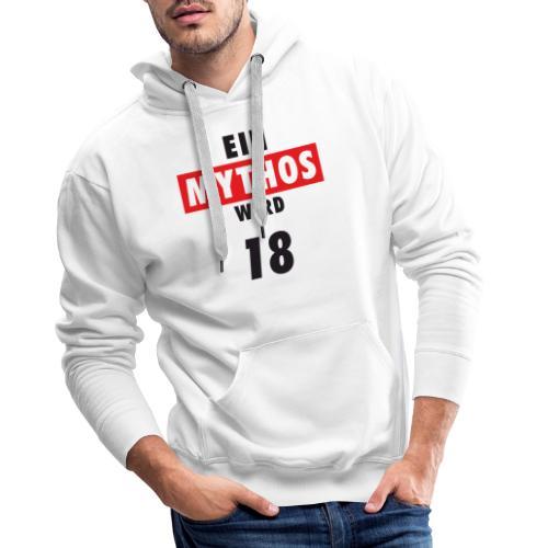 Ein Mythos wird 18 - Männer Premium Hoodie