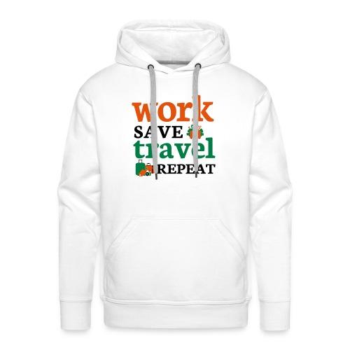 Work - Save - Travel - Repeat - Mannen Premium hoodie