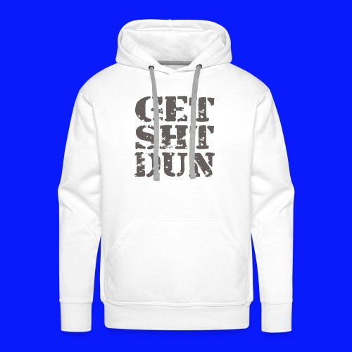 Get Shit Done - Men's Premium Hoodie