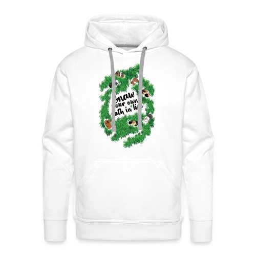 Gnaw your own path in life. (black text) - Men's Premium Hoodie