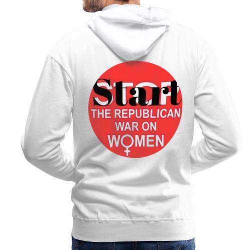 Start the republican war on women - Premium hettegenser for menn