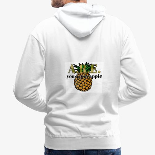 Are you a pineapple - Men's Premium Hoodie