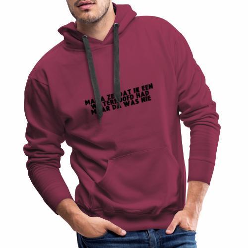 WATERHOOFD - Mannen Premium hoodie