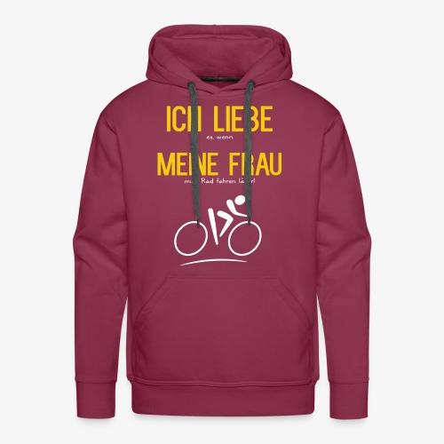 Fahrrad fahren - Ich Liebe meine Frau - Männer Premium Hoodie