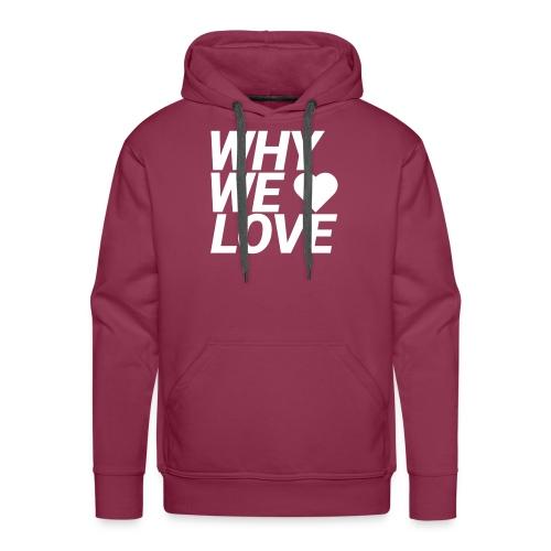 WHY WE LOVE logo web - Sudadera con capucha premium para hombre