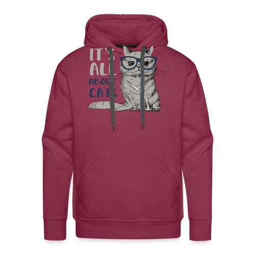 Coole Katze: It's All About Cats - Männer Premium Hoodie