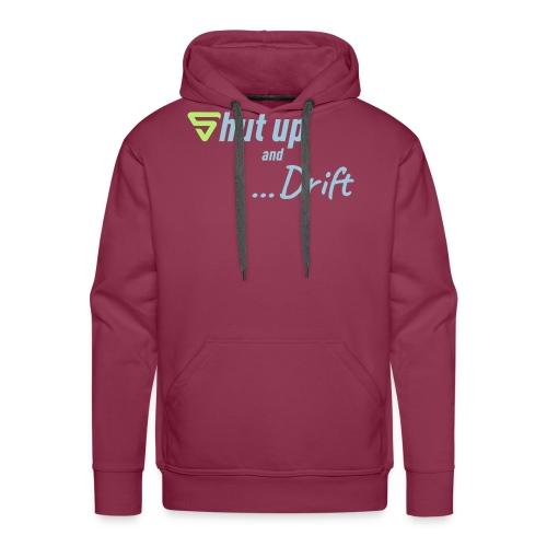 Shut up and drift ! - Sweat-shirt à capuche Premium pour hommes