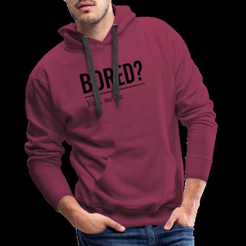Bored - Männer Premium Hoodie