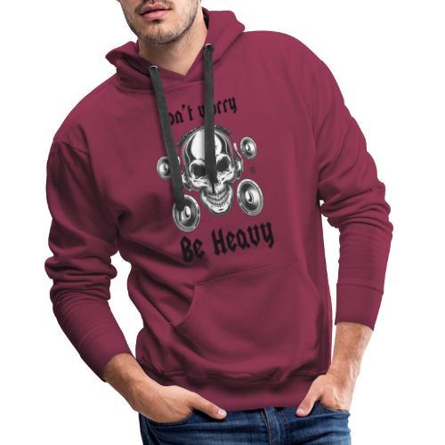 Don' t worry be happy - Sudadera con capucha premium para hombre