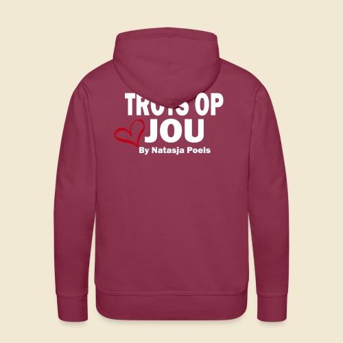 Trots op Jou by Natasja Poels - Mannen Premium hoodie