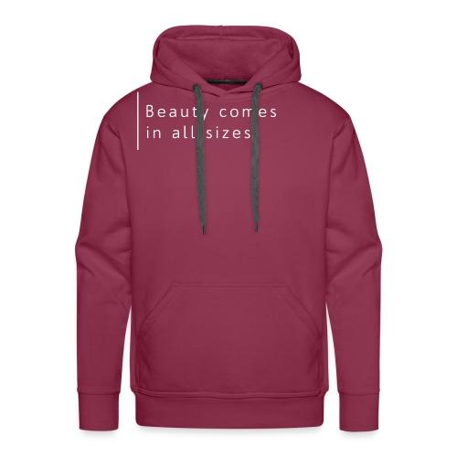 Beauty comes in all sizes - Premium hettegenser for menn