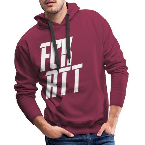 FCK RTT - Men's Premium Hoodie