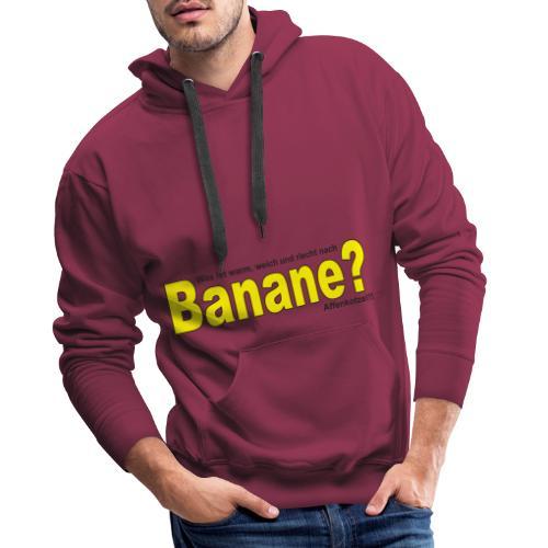 Was ist warm weich und riecht nach Banane? - Männer Premium Hoodie