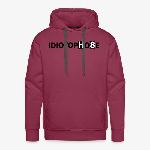 IDIOTOPHOBE1 - Men's Premium Hoodie