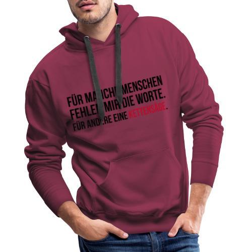 PSYCHO-Edition: Kettensäge Shirt fehlende Worte - Männer Premium Hoodie
