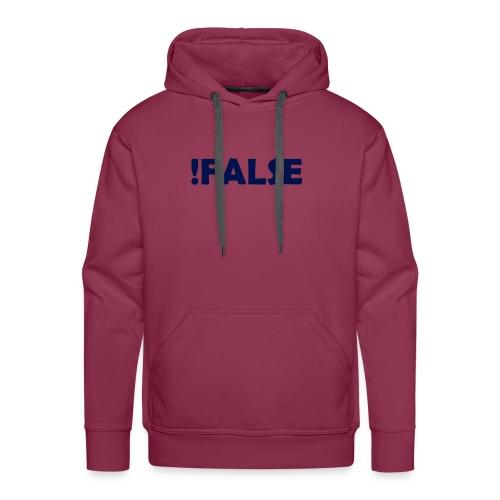 !False - Männer Premium Hoodie