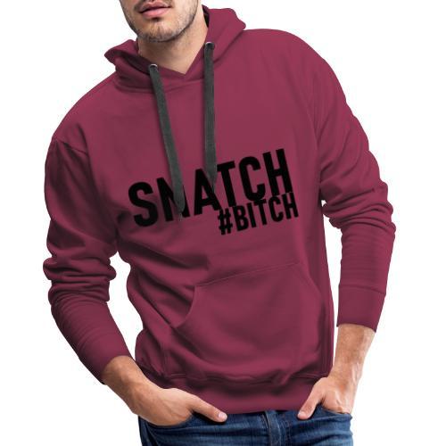 Snatch #bitch - WeserLifting - Männer Premium Hoodie