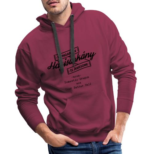 Házisárkány - Hungarian is Awesome (black fonts) - Men's Premium Hoodie