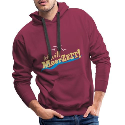 Ich will MeerZEIT - Männer Premium Hoodie