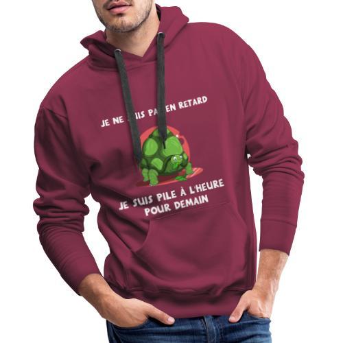 JE NE SUIS PAS EN RETARD ! - Sweat-shirt à capuche Premium pour hommes