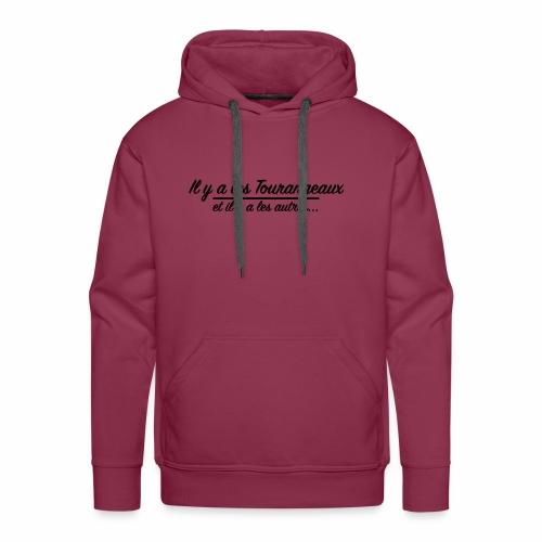 Il y a les Tourangeaux...et il y a les autres... - Sweat-shirt à capuche Premium pour hommes