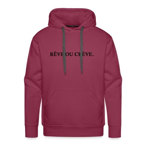 Rêve ou Créve. - Sweat-shirt à capuche Premium pour hommes