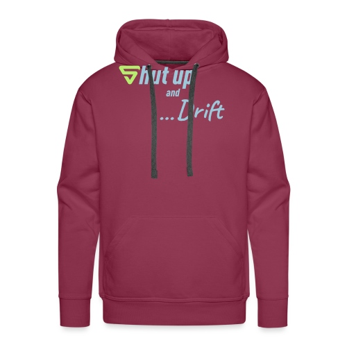 Shut up and drift ! - Sweat-shirt à capuche Premium pour hommes