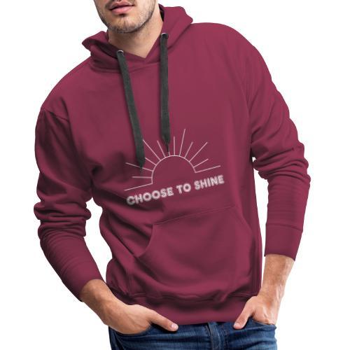 Choose to shine - Männer Premium Hoodie