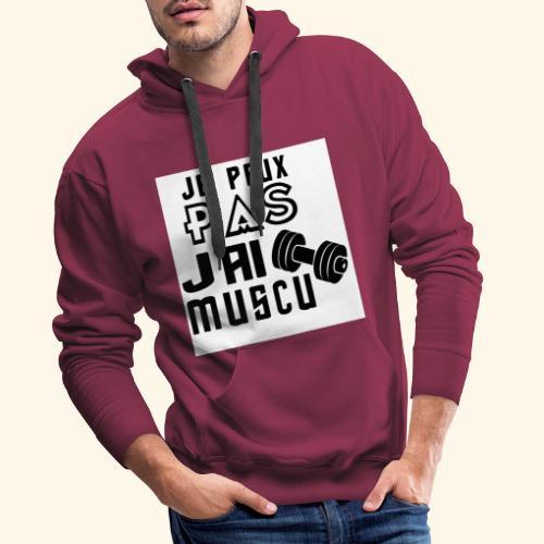 JE PEUX PAS J AI MUSCU - Sweat-shirt à capuche Premium pour hommes