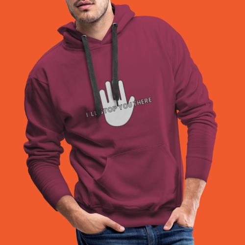 i ll stop you there 3 - Men's Premium Hoodie