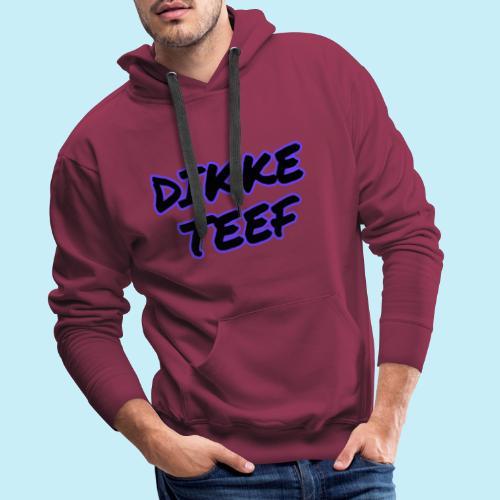 Dikke teef - Sweat-shirt à capuche Premium pour hommes