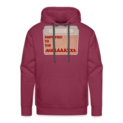 Amplified to the MAAAAAXXX - Men's Premium Hoodie