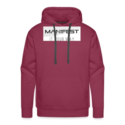 Manifest it your way - Männer Premium Hoodie