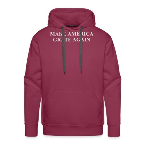 Make America Grate Again - Men's Premium Hoodie
