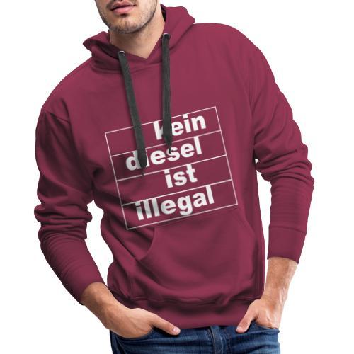 kein diesel ist illegal - weißer Druck - Männer Premium Hoodie