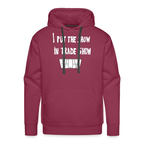 I put the show in trade show - Sweat-shirt à capuche Premium pour hommes