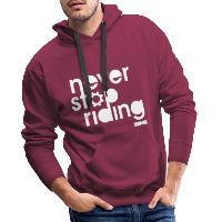 Never Stop Riding - Men's Premium Hoodie bordeaux