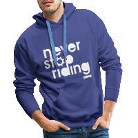 Never Stop Riding - Men's Premium Hoodie royal blue