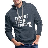 Never Stop Riding - Men's Premium Hoodie heather denim