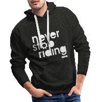 Never Stop Riding - Men's Premium Hoodie charcoal grey