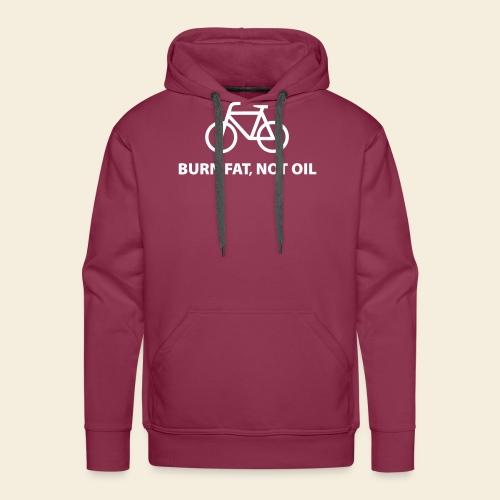 burnfatnotoil - Männer Premium Hoodie